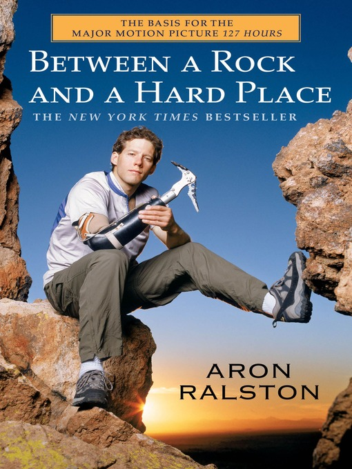 Title details for Between a Rock and a Hard Place by Aron Ralston - Wait list