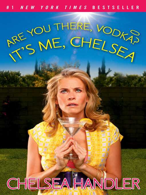 Title details for Are You There, Vodka? It's Me, Chelsea by Chelsea Handler - Wait list