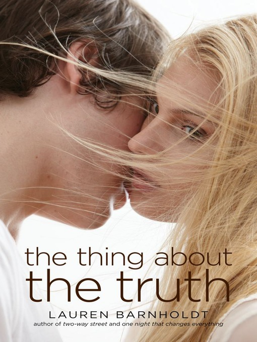 Title details for The Thing About the Truth by Lauren Barnholdt - Wait list