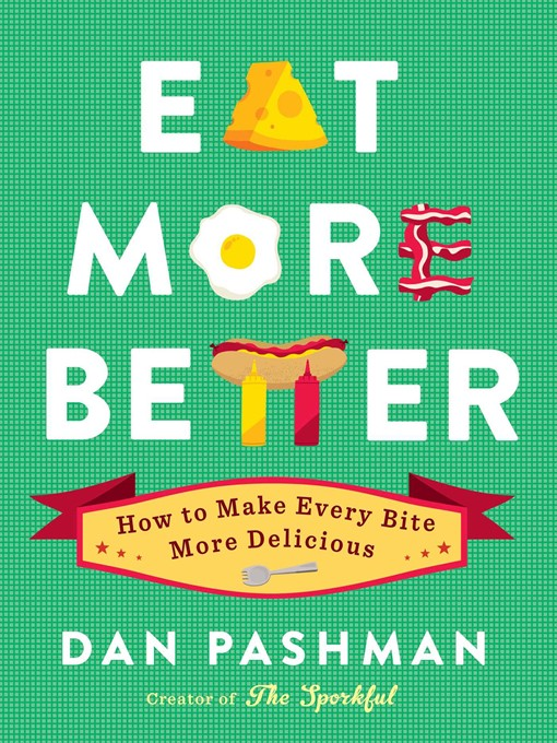 Title details for Eat More Better by Dan Pashman - Available