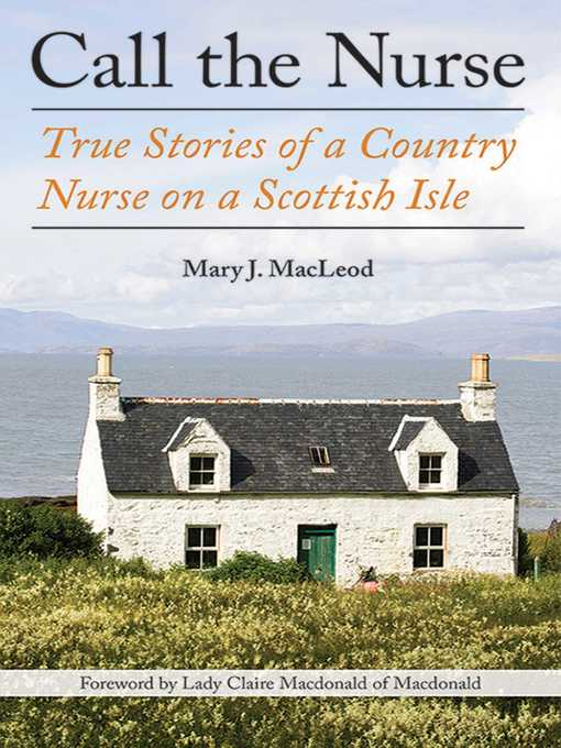 Title details for Call the Nurse by Mary J. Macleod - Available