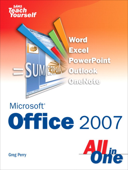 Title details for Sams Teach Yourself Microsoft® Office 2007 All in One by Greg Perry - Available