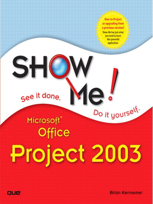 Title details for Show Me Microsoft Office Project 2003 by Brian Kennemer - Available