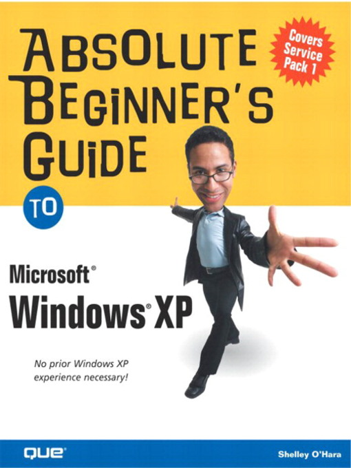 Title details for Absolute Beginner's Guide to Microsoft Windows XP by Shelley O'Hara - Available