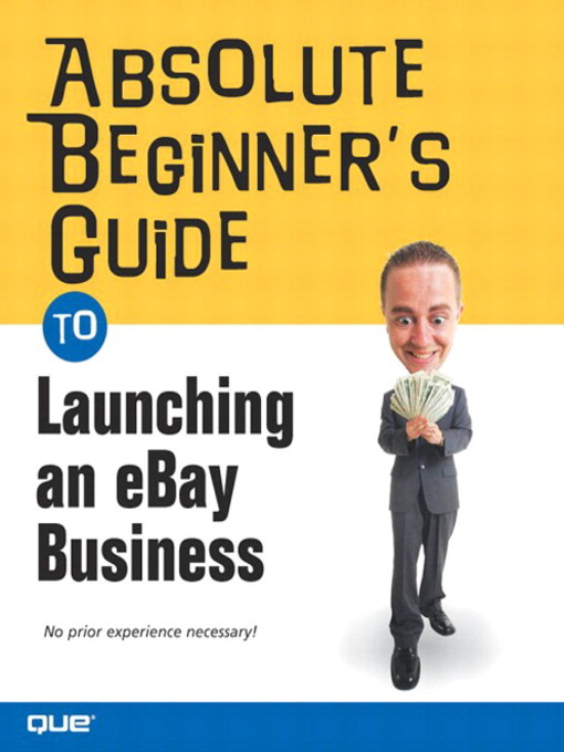 Title details for Absolute Beginner's Guide to Launching an eBay Business by Michael Miller - Available