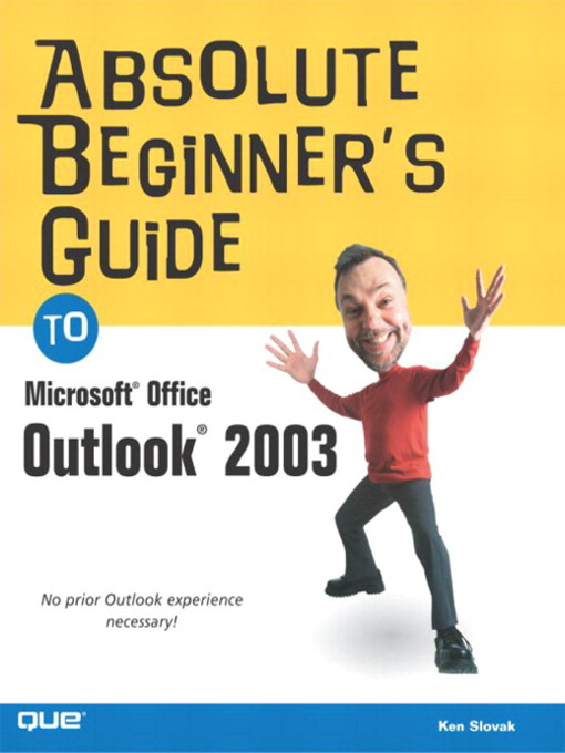 Title details for Absolute Beginner's Guide to Microsoft Office Outlook 2003 by Ken Slovak - Available