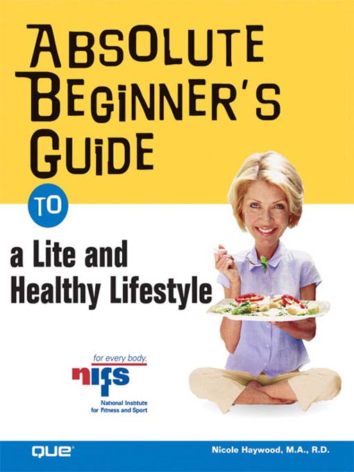 Title details for Absolute Beginner's Guide to a Lite and Healthy Lifestyle by Nicole Haywood - Available