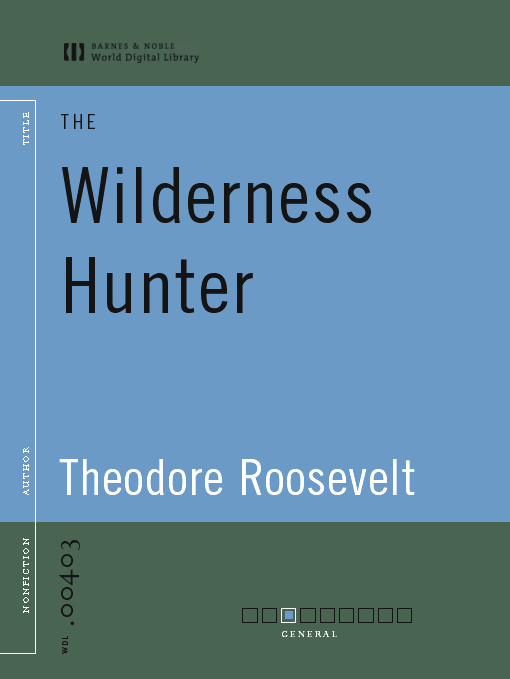 Title details for The Wilderness Hunter (World Digital Library Edition) by Theodore Roosevelt - Wait list