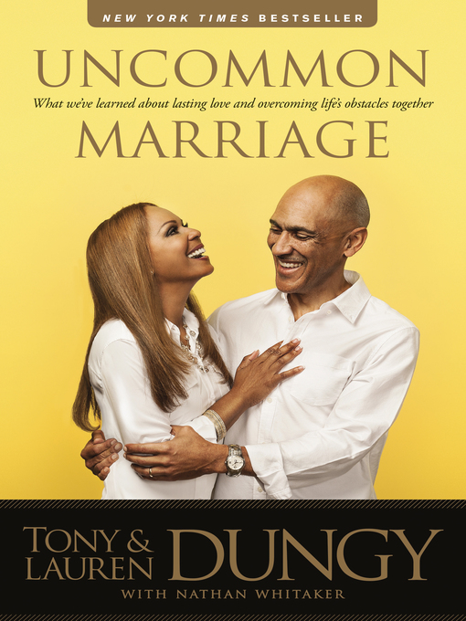 Title details for Uncommon Marriage by Tony Dungy - Available