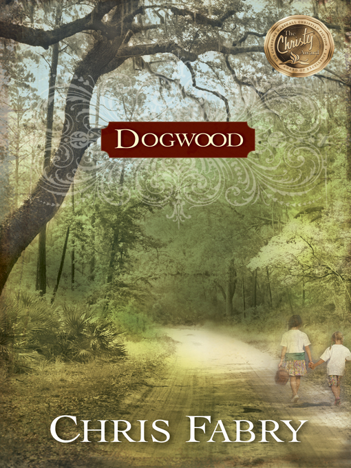Title details for Dogwood by Chris Fabry - Available