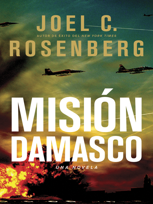 Title details for Misión Damasco by Joel C. Rosenberg - Available