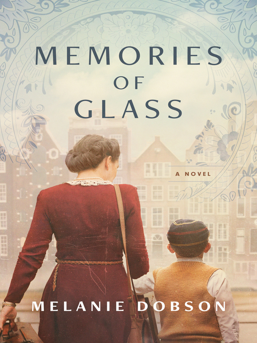 Title details for Memories of Glass by Melanie Dobson - Wait list