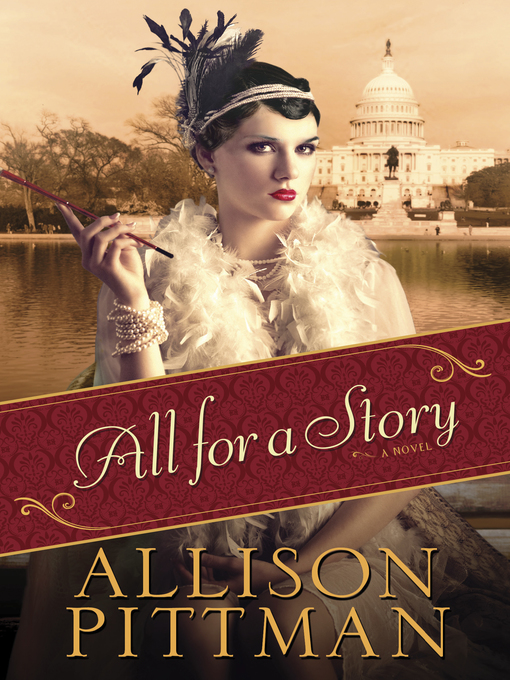 Title details for All for a Story by Allison Pittman - Available