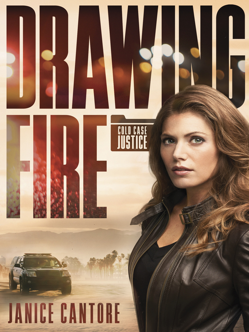 Title details for Drawing Fire by Janice Cantore - Wait list