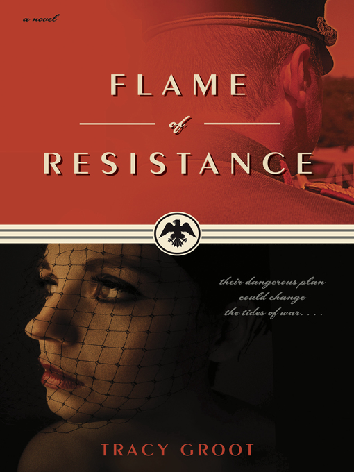 Title details for Flame of Resistance by Tracy Groot - Available