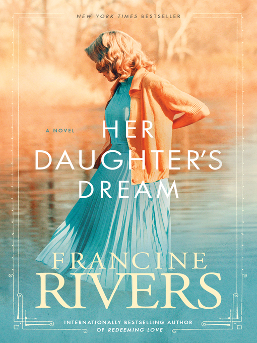 Title details for Her Daughter's Dream by Francine Rivers - Available