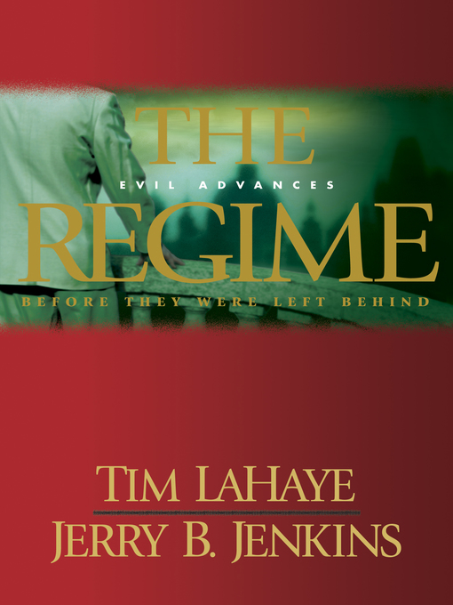 Title details for The Regime: Evil Advances / Before They Were Left Behind by Tim LaHaye - Available