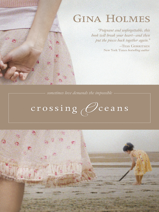 Title details for Crossing Oceans by Gina Holmes - Available