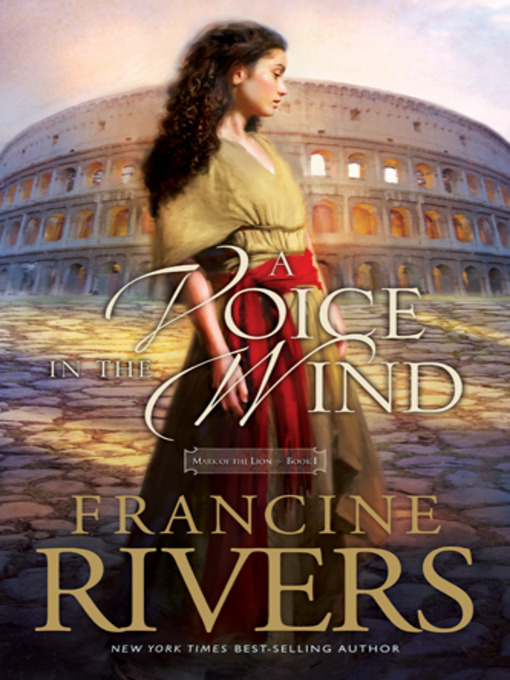 Title details for A Voice in the Wind by Francine Rivers - Wait list