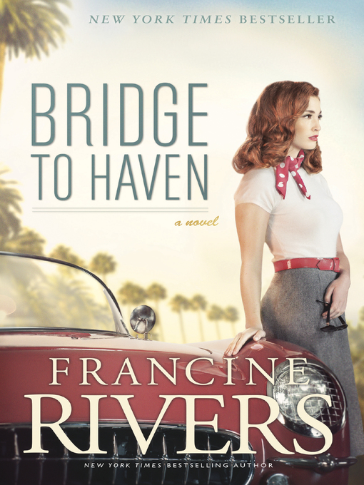 Title details for Bridge to Haven by Francine Rivers - Wait list
