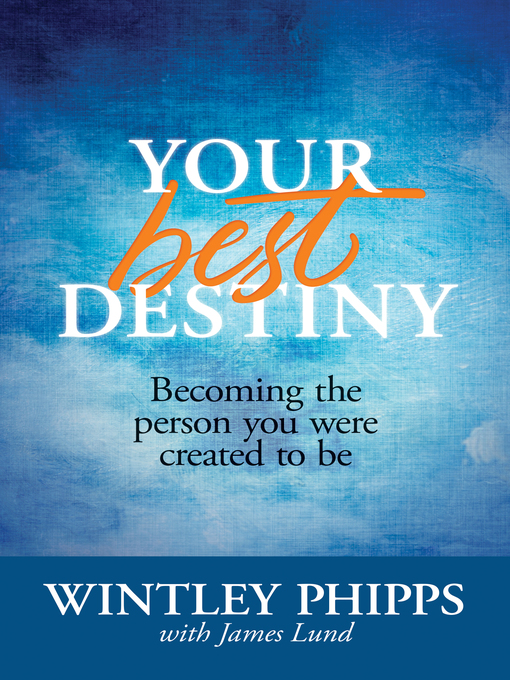 Title details for Your Best Destiny by Wintley Phipps - Available