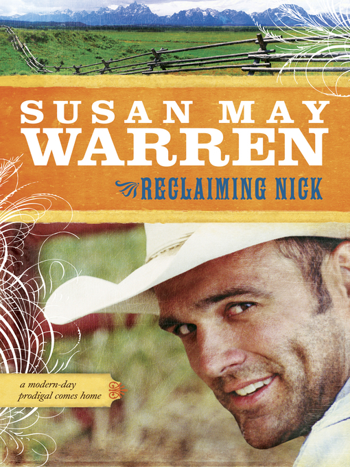 Title details for Reclaiming Nick by Susan May Warren - Available