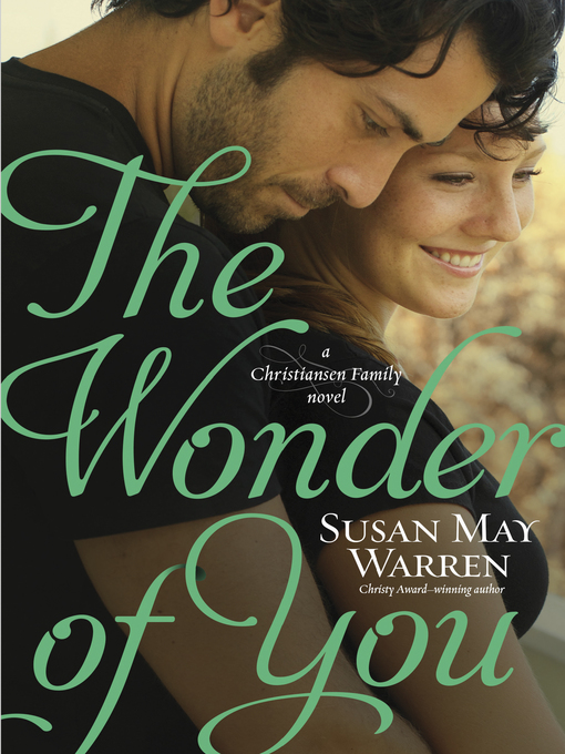 Title details for The Wonder of You by Susan May Warren - Available