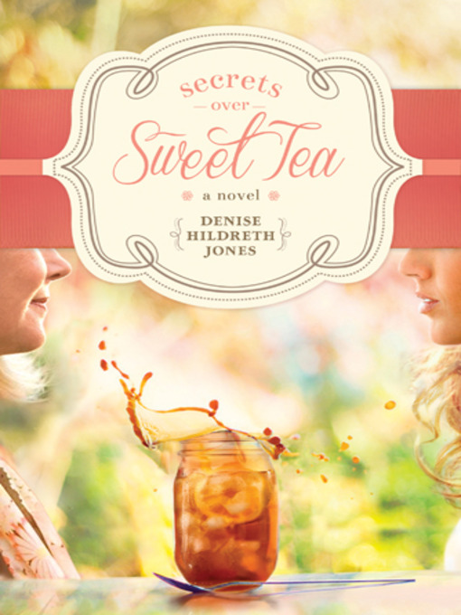 Title details for Secrets over Sweet Tea by Denise Hildreth Jones - Wait list