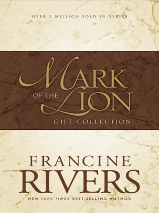Title details for Mark of the Lion Collection by Francine Rivers - Available