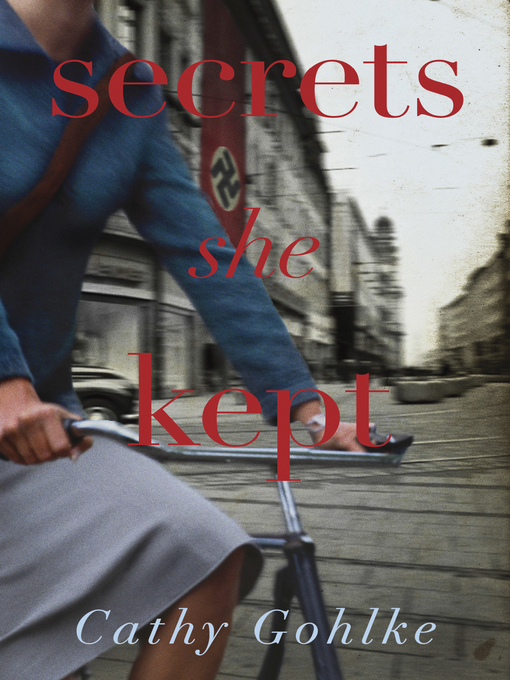 Title details for Secrets She Kept by Cathy Gohlke - Available
