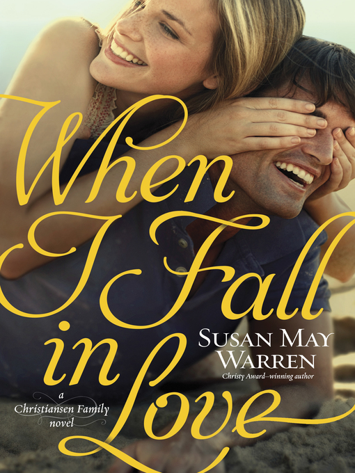 Title details for When I Fall in Love by Susan May Warren - Wait list