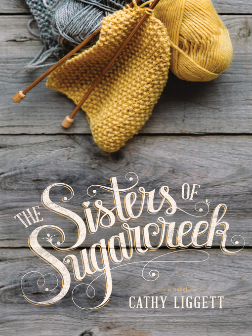 Title details for The Sisters of Sugarcreek by Cathy Liggett - Wait list