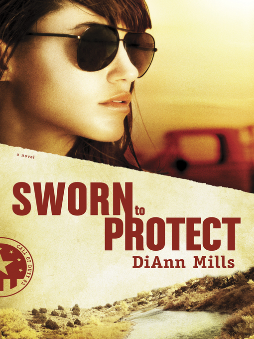 Title details for Sworn to Protect by DiAnn Mills - Available