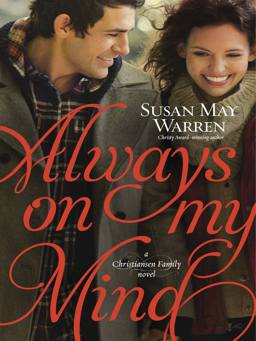 Title details for Always on My Mind by Susan May Warren - Available