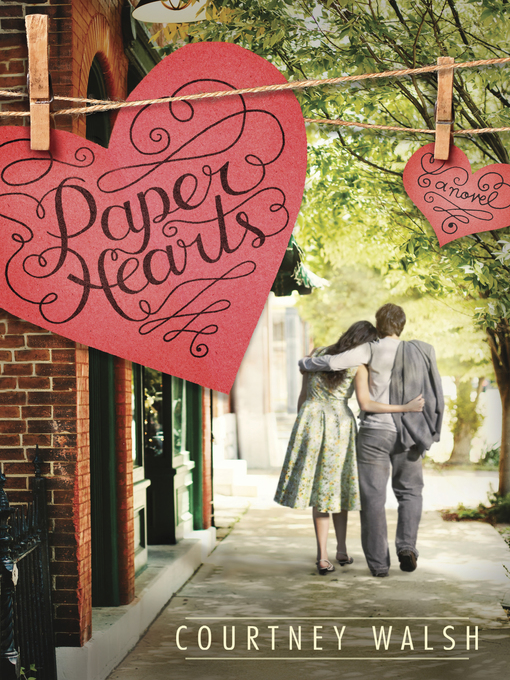 Title details for Paper Hearts Series, Book 1 by Courtney Walsh - Available