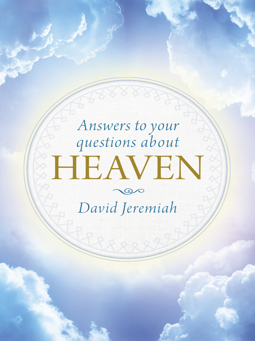 Title details for Answers to Your Questions about Heaven by David Jeremiah - Wait list