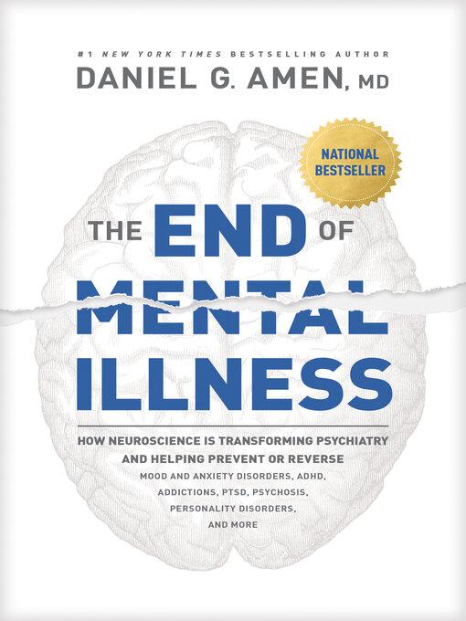 Title details for The End of Mental Illness by Dr. Daniel G. Amen - Wait list
