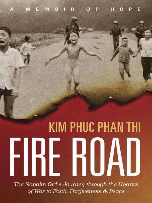 Title details for Fire Road by Kim Phuc Phan Thi - Wait list
