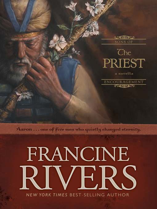 Title details for The Priest: Aaron by Francine Rivers - Wait list