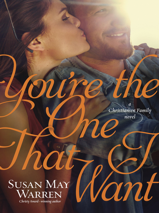 Title details for You're the One That I Want by Susan May Warren - Available