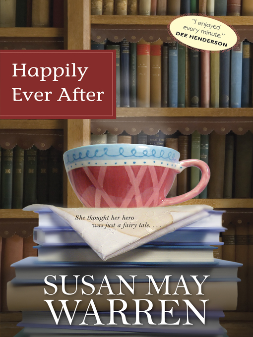 Title details for Happily Ever After by Susan May Warren - Wait list
