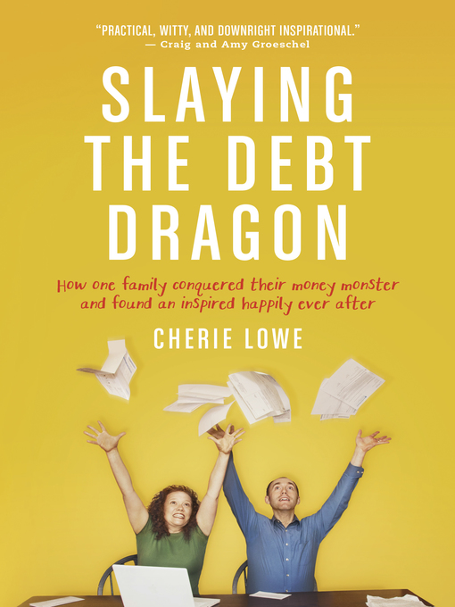 Title details for Slaying the Debt Dragon by Cherie Lowe - Available
