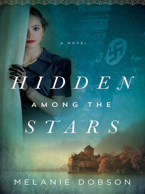 Title details for Hidden Among the Stars by Melanie Dobson - Available