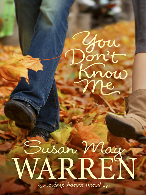 Title details for You Don't Know Me by Susan May Warren - Wait list
