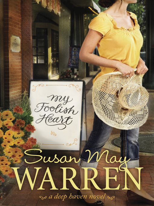 Title details for My Foolish Heart by Susan May Warren - Wait list