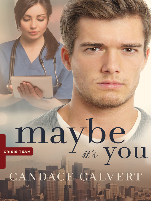 Title details for Maybe It's You by Candace Calvert - Wait list