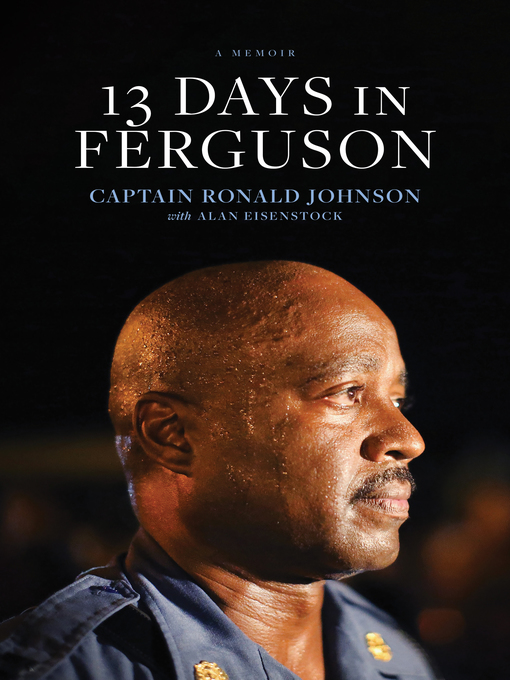 Title details for 13 Days in Ferguson by Ron Johnson - Available
