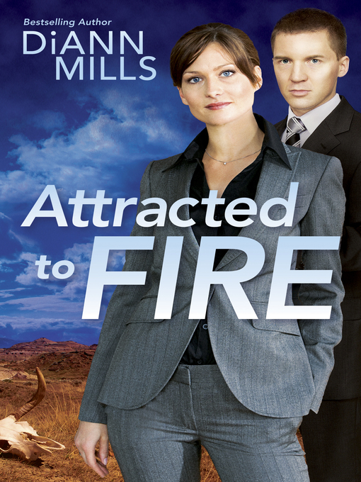 Title details for Attracted to Fire by DiAnn Mills - Available