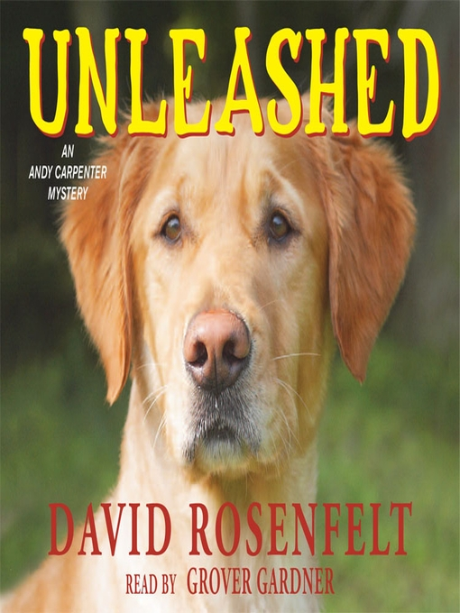 Title details for Unleashed by David Rosenfelt - Available