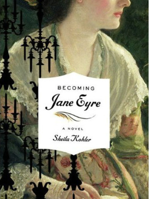 Title details for Becoming Jane Eyre by Sheila Kohler - Available